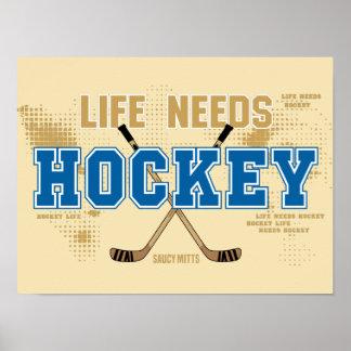 Das Leben benötigt Hockey Poster