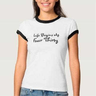 Das Leben fängt bei vier Thiry an T-Shirt