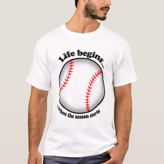 Das Leben fängt mit Baseball an T-Shirt