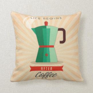 Das Leben fängt nach Kaffee an Kissen