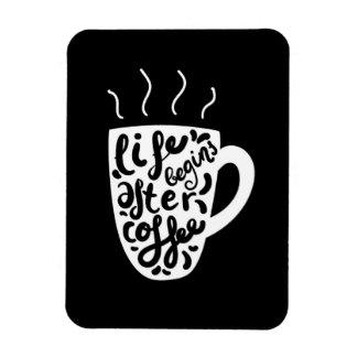 Das Leben fängt nach Kaffee an Magnet