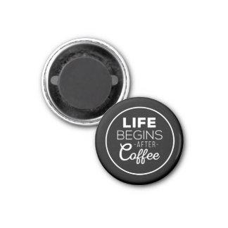 Das Leben fängt nach Kaffee an Runder Magnet 3,2 Cm