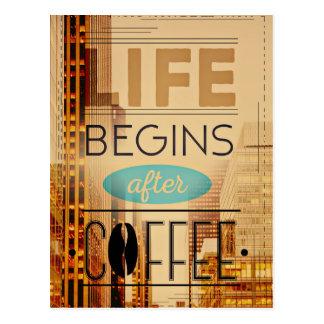 Das Leben fängt nach Kaffee-Koffein-Süchtigem an Postkarte