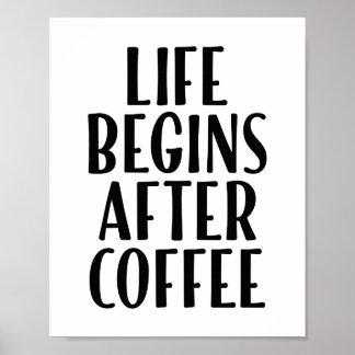 Das Leben fängt nach Kaffee-lustigem Zitat-Plakat Poster