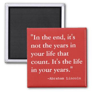 Das Leben in Ihre Jahre Quadratischer Magnet