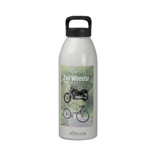 Das Leben ist auf zwei Rädern besser Wasserflaschen