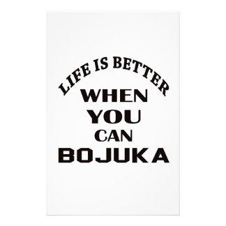 Das Leben ist besser, wenn Sie Bojuka können Briefpapier