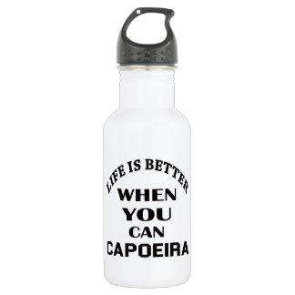 Das Leben ist besser, wenn Sie Capoeira können Edelstahlflasche