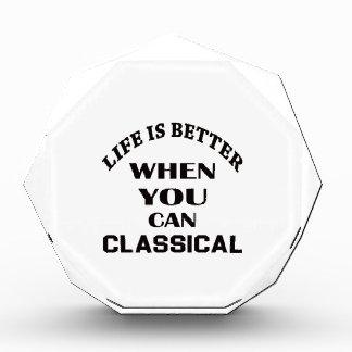 Das Leben ist besser, wenn Sie klassischer Tanz Auszeichnung