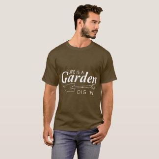 Das Leben ist ein Garten, graben ihn shuvel T-Shirt