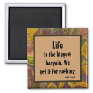 Das Leben ist ein Handel. Jüdisches Sprichwort Quadratischer Magnet