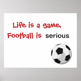 Das Leben ist ein Spiel, Fußball ist ernst Poster