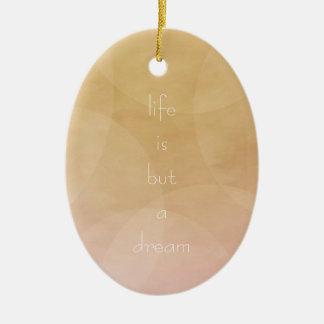 Das Leben ist ein Traum Ovales Keramik Ornament