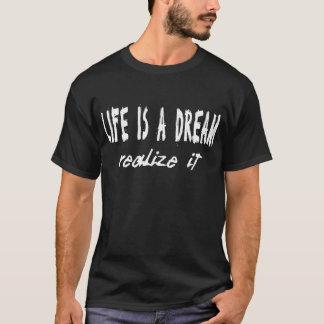Das Leben ist ein Traum T-Shirt