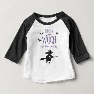 Das Leben ist eine Hexe und dann fliegen Sie Baby T-shirt