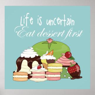 Das Leben ist essen Nachtisch zuerst unsicher Plakatdruck