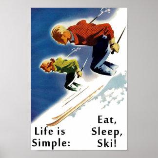 Das Leben ist essen Schlaf-Ski-Plakat einfach Poster