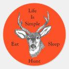 Das Leben ist essen, schlafen, jagen einfach! Runder Aufkleber