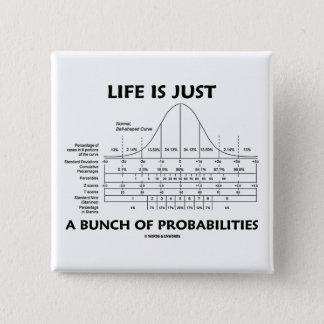 Das Leben ist gerade ein Bündel Quadratischer Button 5,1 Cm