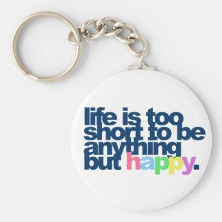 Das Leben ist ist alles andere als glücklich Schlüsselanhänger