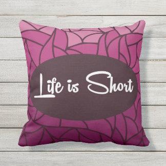 Das Leben ist kurz Kissen Für Draußen