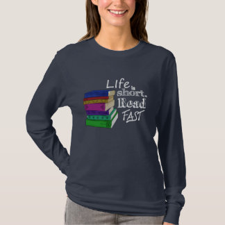 Das Leben ist kurz. Lesen Sie schnell T-Shirt