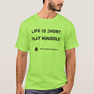 Das Leben ist kurz. Spiel Minigolf. T-Shirt