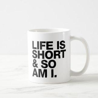 Das Leben ist kurz u. also ist ich lustiges Zitat Kaffeetasse