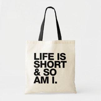Das Leben ist kurz u. also ist ich lustiges Zitat Tragetasche