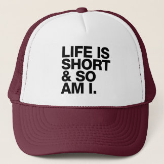 Das Leben ist kurz u. also ist ich lustiges Zitat Truckerkappe