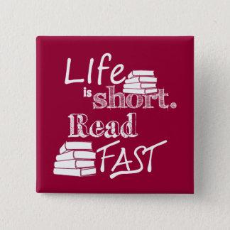 Das Leben ist, las schnell kurz Quadratischer Button 5,1 Cm