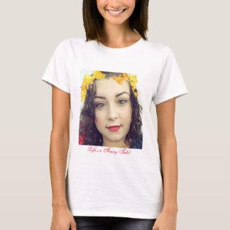 Das Leben ist Märchen! T-Shirt