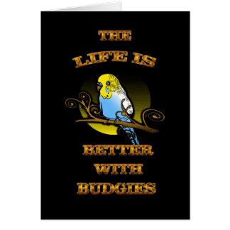 Das Leben ist mit Budgie besser Karte