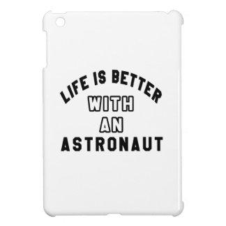 Das Leben ist mit einem Astronauten besser Hüllen Für iPad Mini