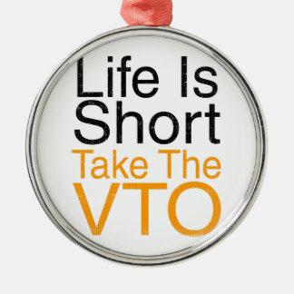 Das Leben ist nehmen das VTO kurz Silbernes Ornament