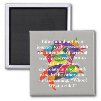 Das Leben ist nicht eine Reise zum Grab Quadratischer Magnet