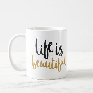 """""""Das Leben ist schöne"""" Tasse"""