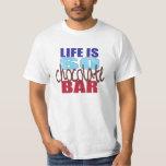 Das Leben ist SO Schokoladen-Bar-T-Stück Shirts