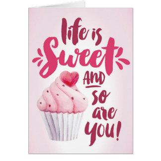 Das Leben ist süß und also ist Sie, Dank Karte