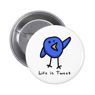 Das Leben ist tweeten Knopf Anstecknadelbutton