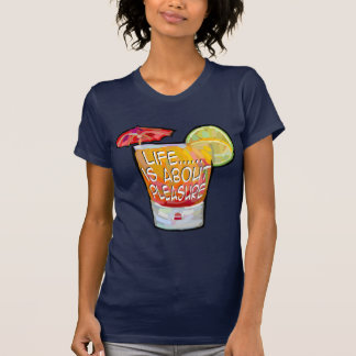 Das Leben ist über Vergnügen T-Shirt