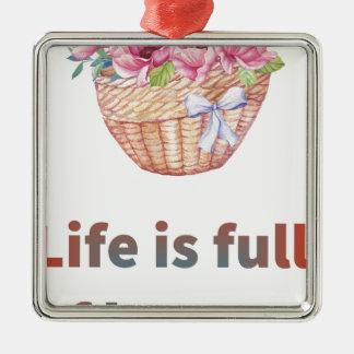 Das Leben ist von der Schönheit voll Silbernes Ornament