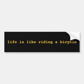 das Leben ist wie das Radfahren Autoaufkleber