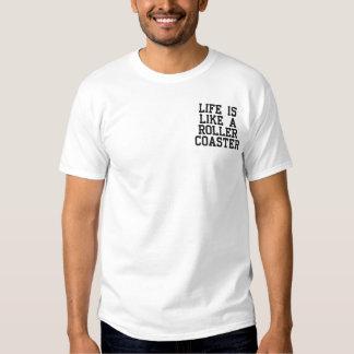 Das Leben ist wie ein Rollen-Untersetzer Besticktes T-Shirt
