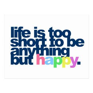 Das Leben ist zu kurz, alles andere als glücklich Postkarte