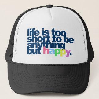 Das Leben ist zu kurz, alles andere als glücklich Truckerkappe