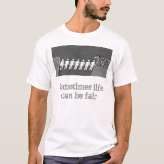 Das Leben kann angemessen sein T-Shirt