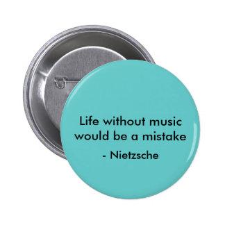 Das Leben ohne Musik würde ein Fehler, - Nietzsche Runder Button 5,7 Cm