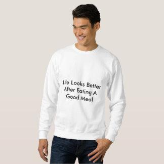 Das Leben schaut besser, nachdem man eine gute Sweatshirt