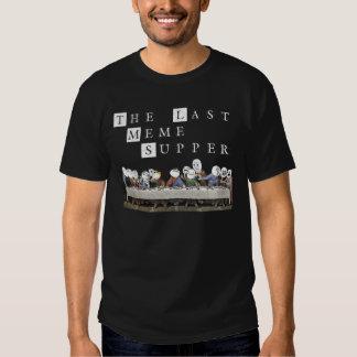 Das letzte Meme Abendessen T Shirts